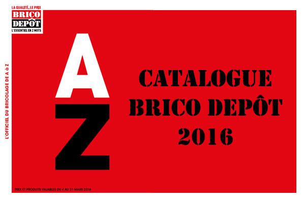 Catalogue brico d p t l 39 officiel du bricolage - Brico depot la rose ...