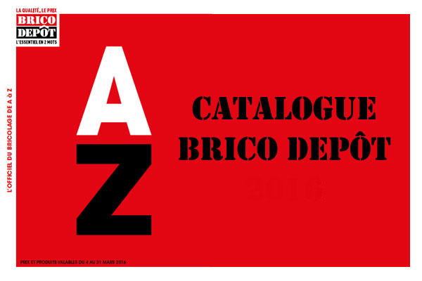 Catalogue brico d p t l 39 officiel du bricolage for Brico jardin challans catalogue