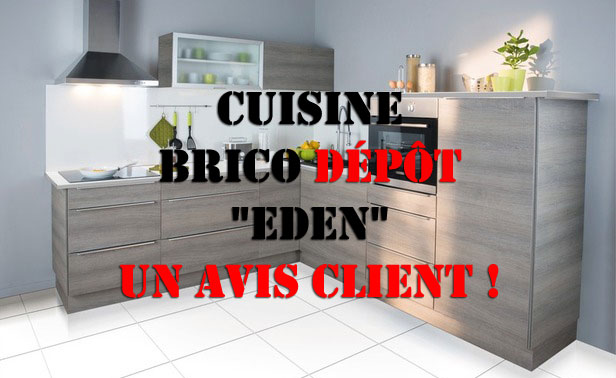 cuisine brico d p t eden un avis client. Black Bedroom Furniture Sets. Home Design Ideas