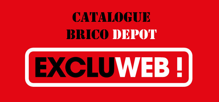 le catalogue brico depot des exclusivit s web. Black Bedroom Furniture Sets. Home Design Ideas